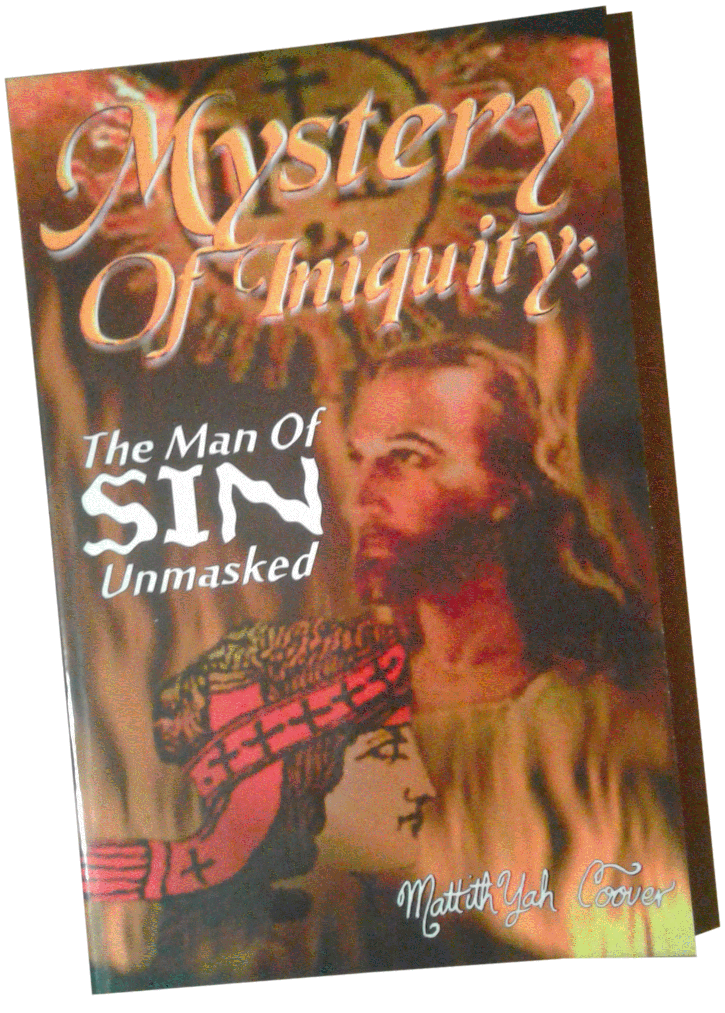 Mystery Of Iniquity: The Man of Sin Unmasked